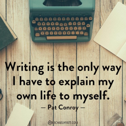 Writing helps me explain my own life